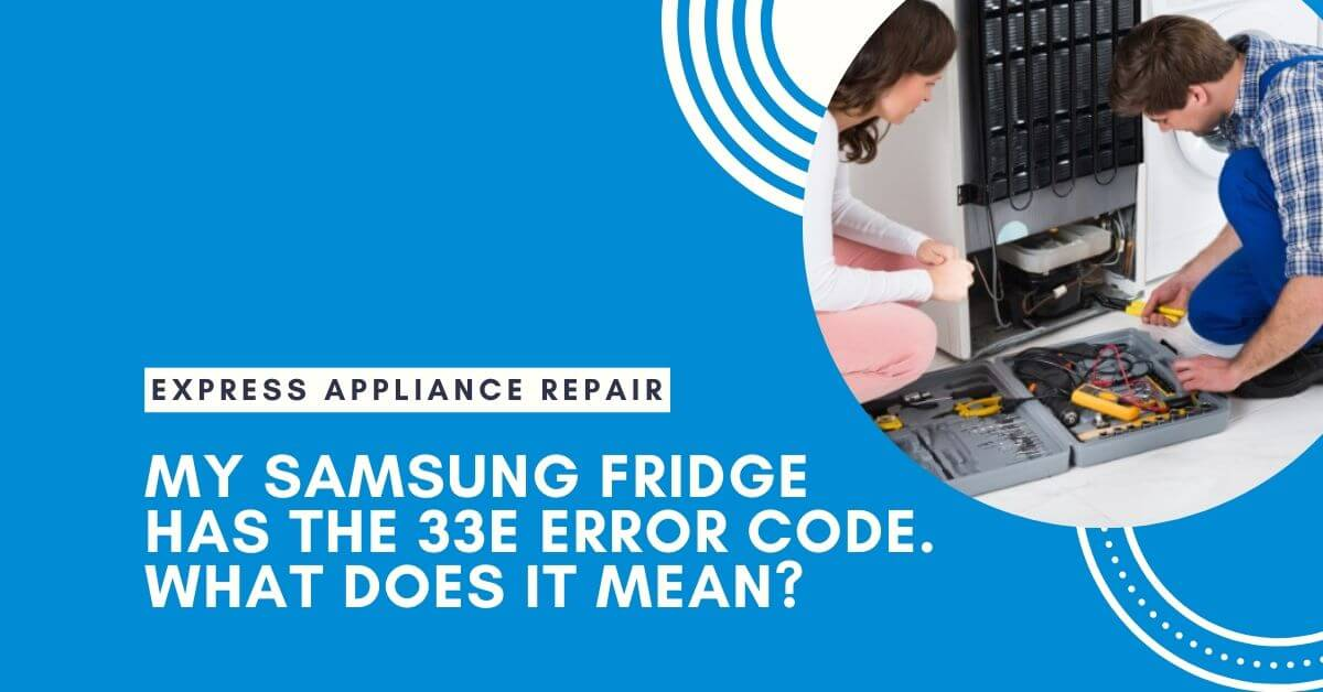 My Samsung Fridge has the 33e Error Code. What does it mean?